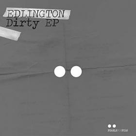 EDLINGTON - DIRTY EP